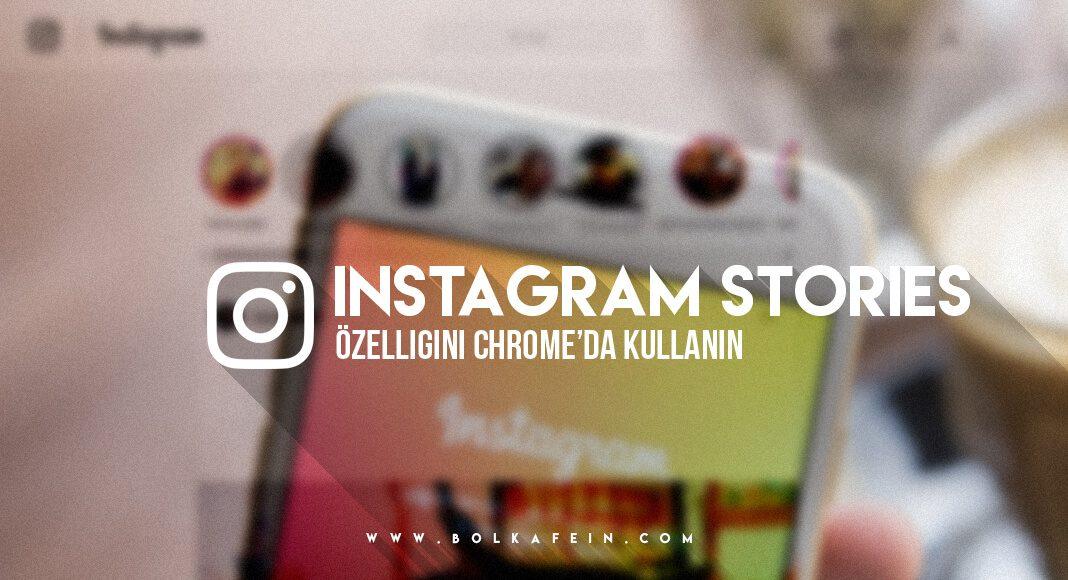 Instagram Story Özelliğini Chrome'da Kullanın